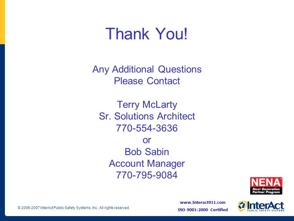 Thank You. Any Additional Questions Please Contact Terry McLarty Sr