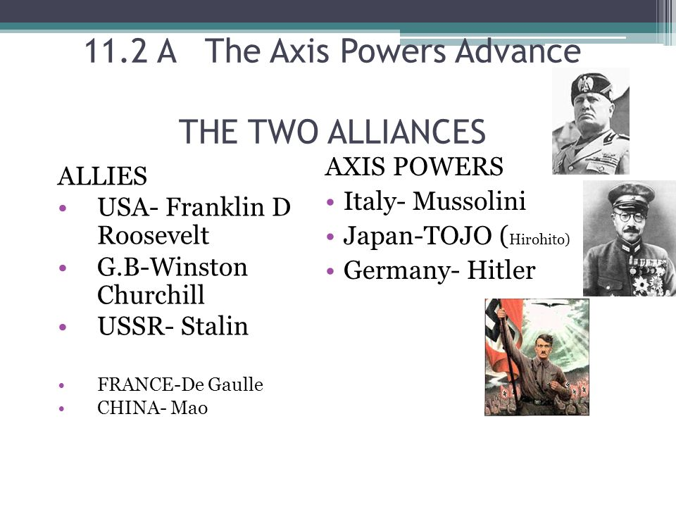11.2 A The Axis Powers Advance THE TWO ALLIANCES