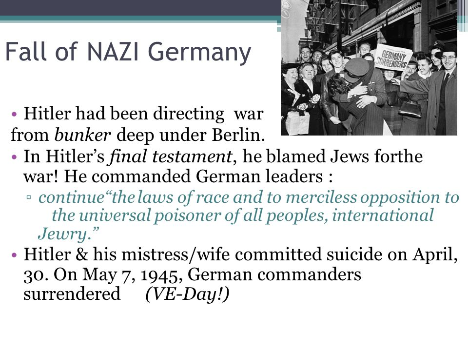 Fall of NAZI Germany Hitler had been directing war