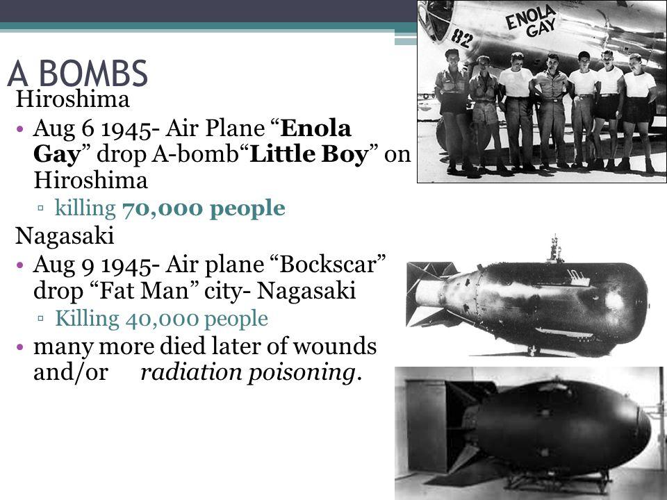 A BOMBS Hiroshima. Aug 6 1945- Air Plane Enola Gay drop A-bomb Little Boy on Hiroshima. killing 70,000 people.