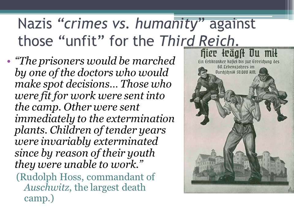 Nazis crimes vs. humanity against those unfit for the Third Reich.