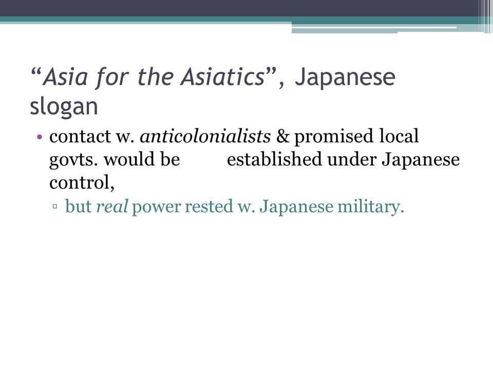 Asia for the Asiatics , Japanese slogan