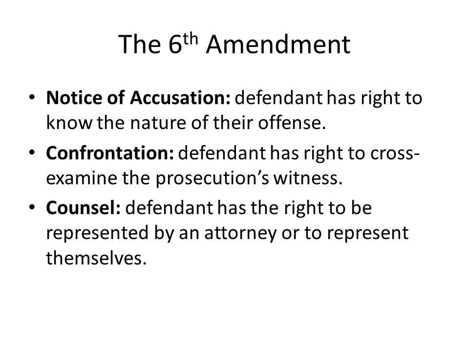 The 6th Amendment Notice of Accusation: defendant has right to know the nature of their offense.