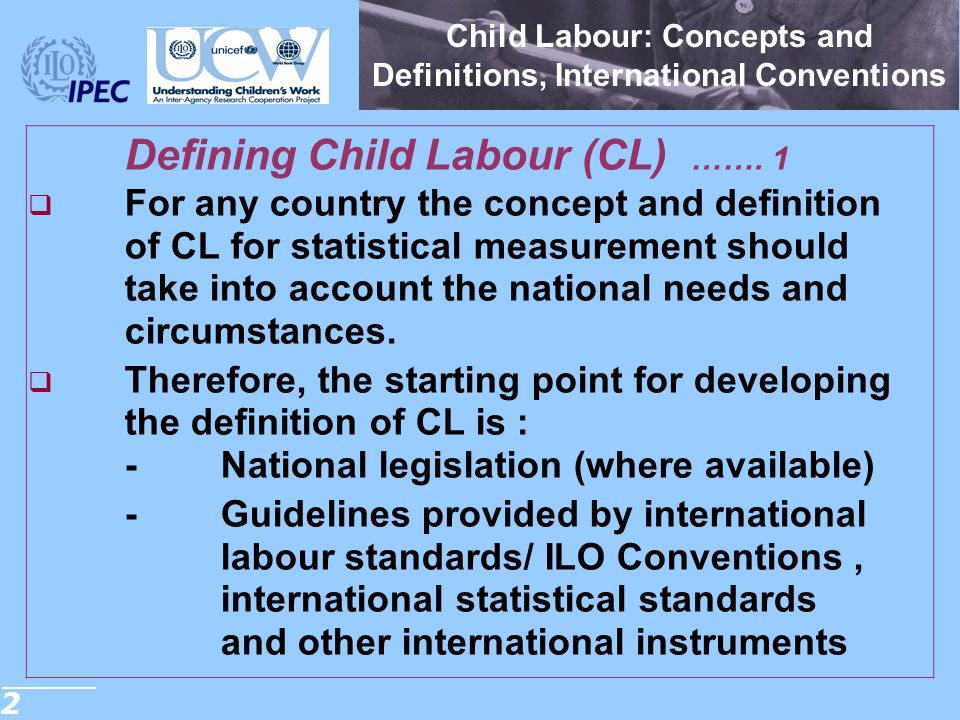 Child Labour: Concepts and Definitions, International Conventions