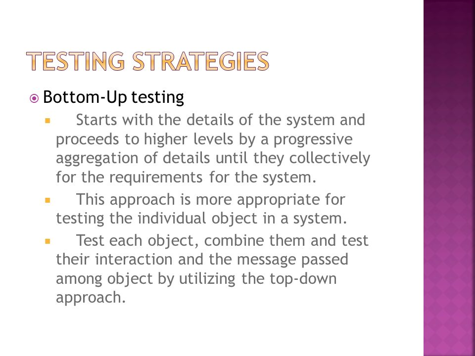 Testing Strategies Bottom-Up testing