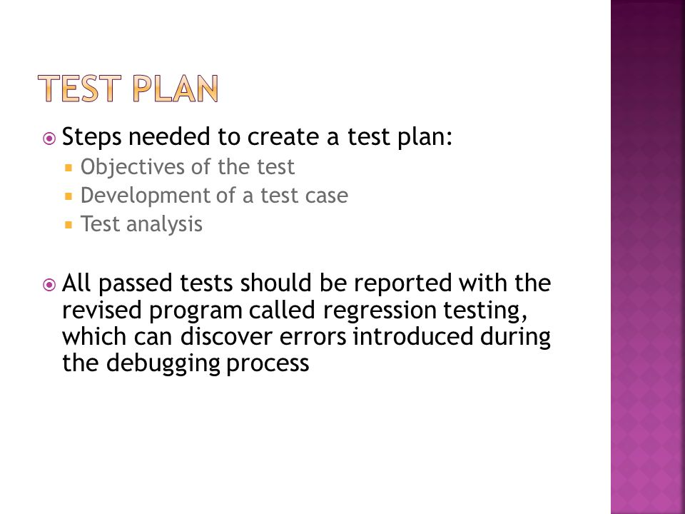 Test Plan Steps needed to create a test plan: