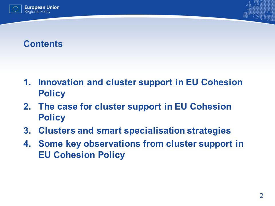 Contents Innovation and cluster support in EU Cohesion Policy. The case for cluster support in EU Cohesion Policy.