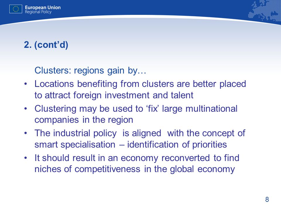 2. (cont'd) Clusters: regions gain by… Locations benefiting from clusters are better placed to attract foreign investment and talent.