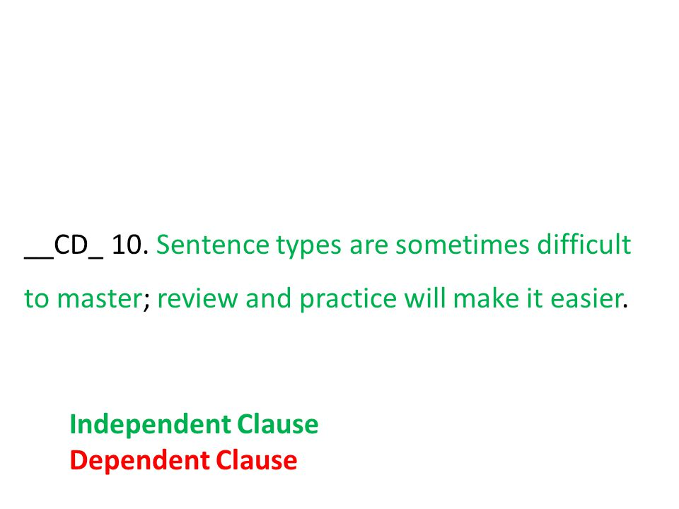 __CD_ 10. Sentence types are sometimes difficult to master; review and practice will make it easier.
