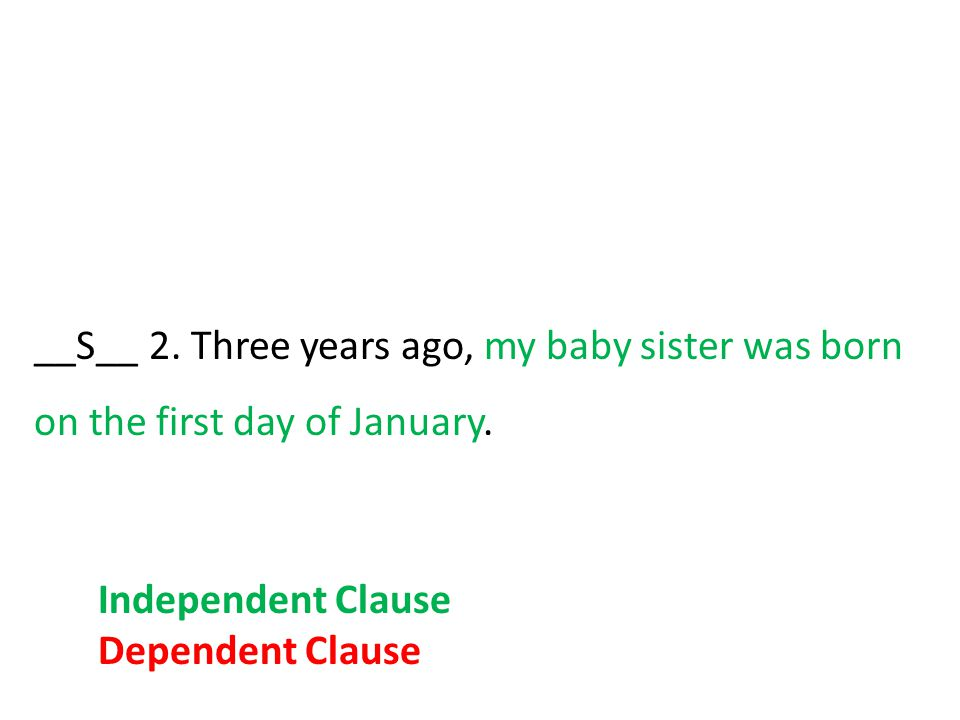 __S__ 2. Three years ago, my baby sister was born on the first day of January.