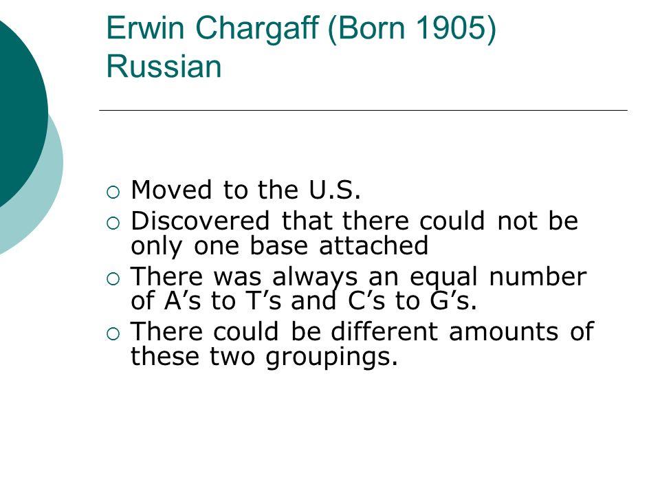 Erwin Chargaff (Born 1905) Russian