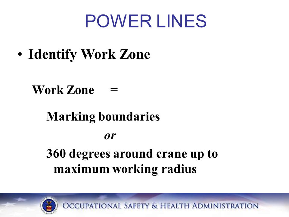 POWER LINES Identify Work Zone Work Zone = Marking boundaries or