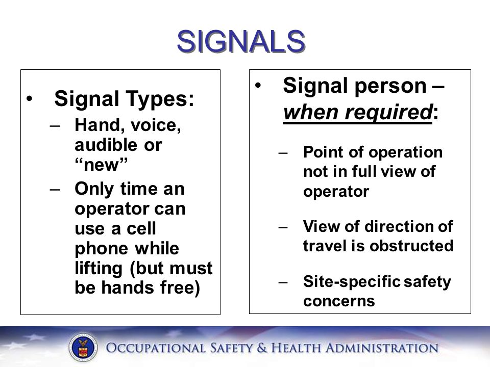 SIGNALS Signal person – when required: Signal Types: