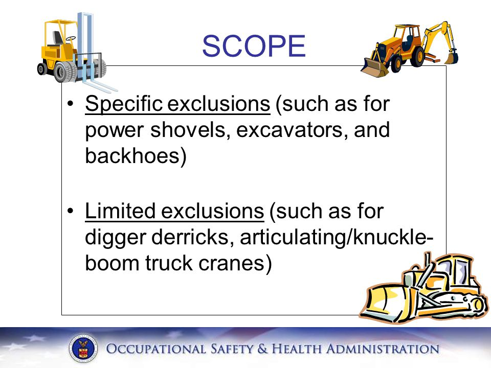 SCOPE Specific exclusions (such as for power shovels, excavators, and backhoes)
