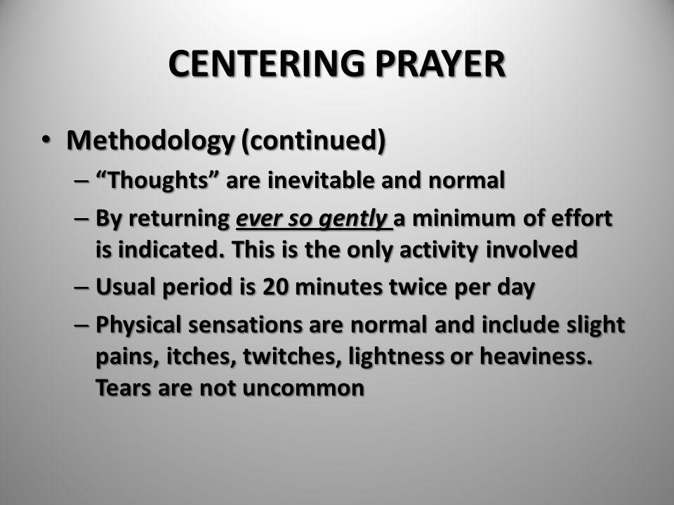 CENTERING PRAYER Methodology (continued)