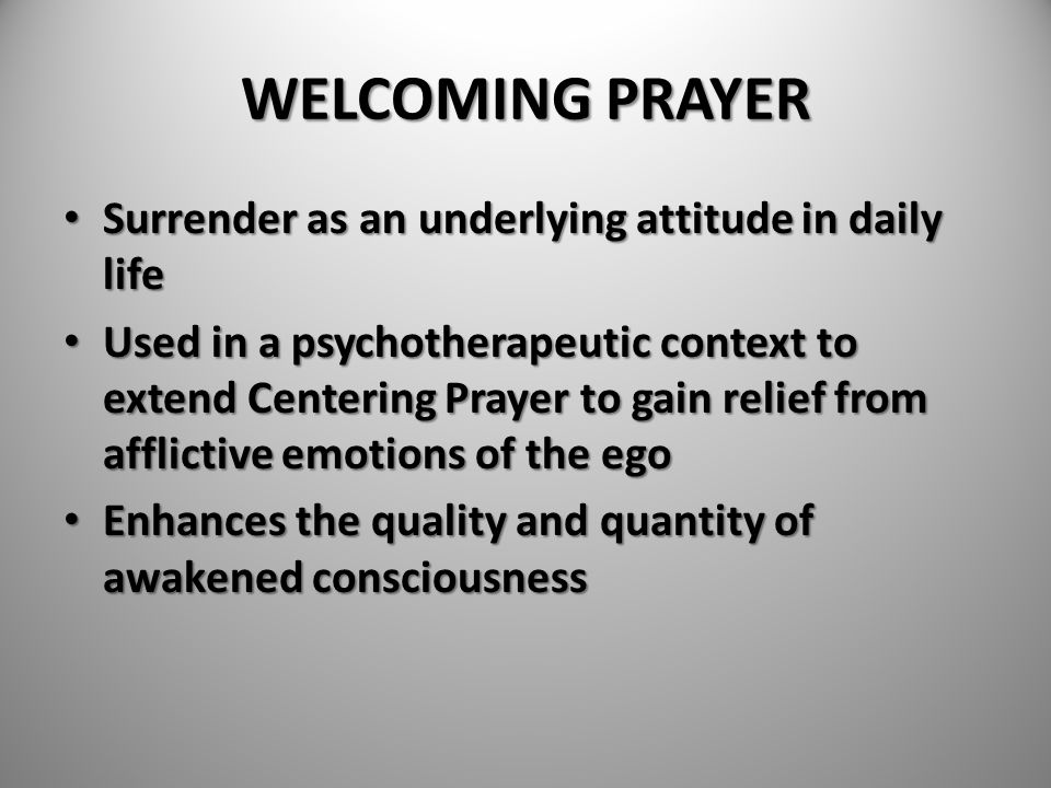 WELCOMING PRAYER Surrender as an underlying attitude in daily life