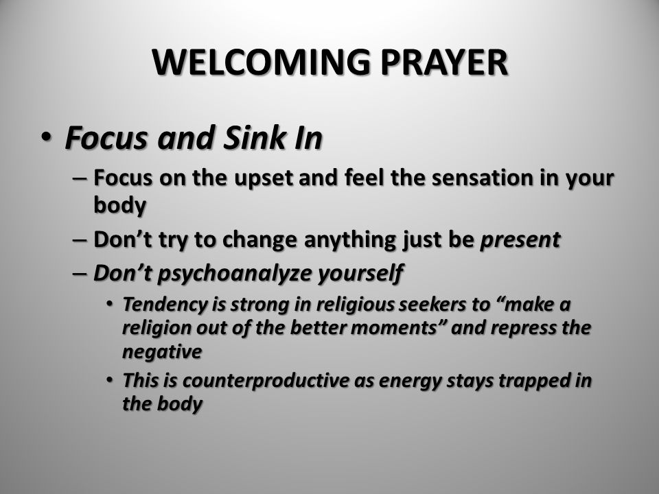 WELCOMING PRAYER Focus and Sink In