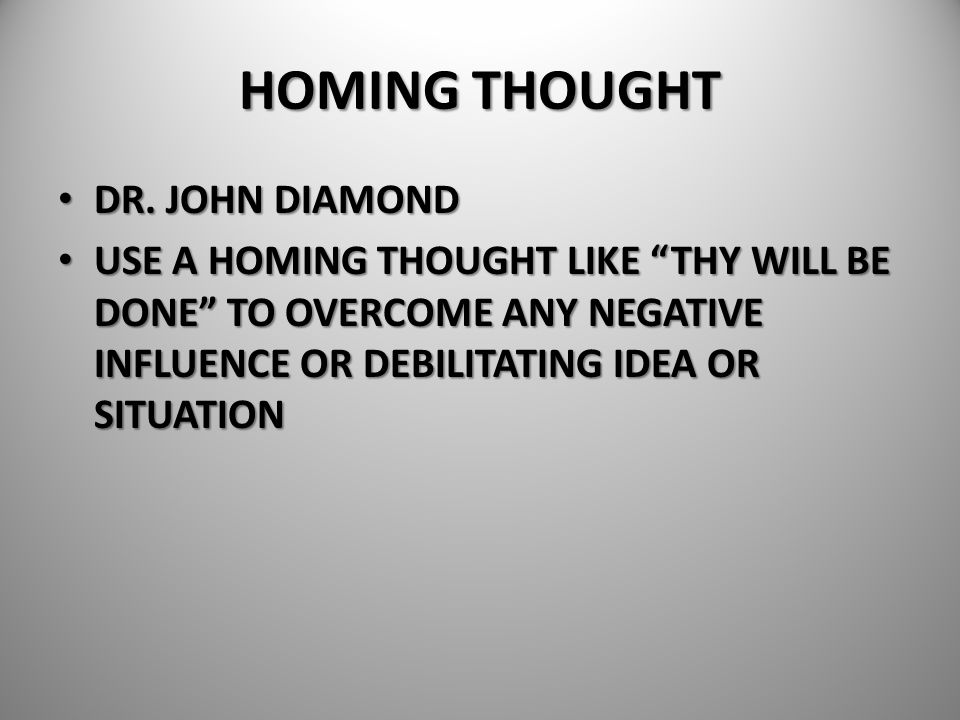 HOMING THOUGHT DR. JOHN DIAMOND