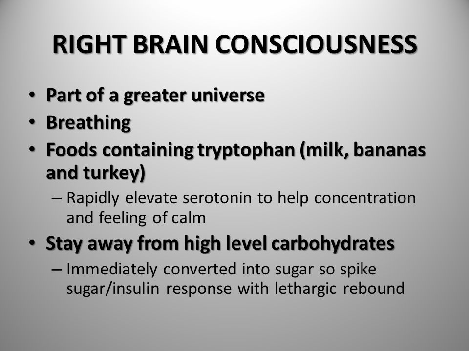 RIGHT BRAIN CONSCIOUSNESS