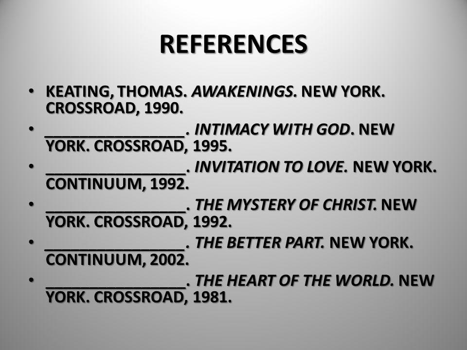 REFERENCES KEATING, THOMAS. AWAKENINGS. NEW YORK. CROSSROAD, 1990.