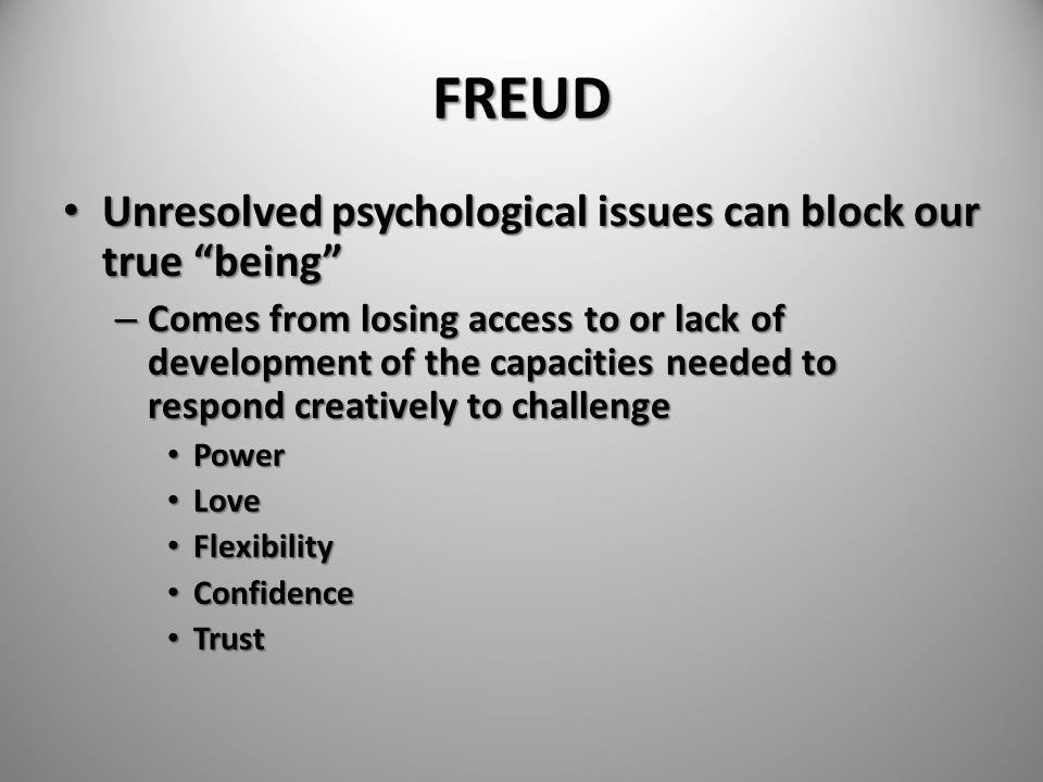 FREUD Unresolved psychological issues can block our true being