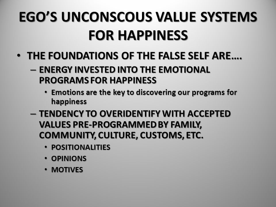 EGO'S UNCONSCOUS VALUE SYSTEMS FOR HAPPINESS