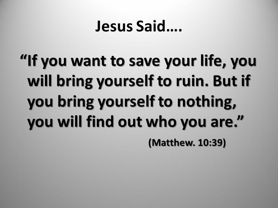 Jesus Said….