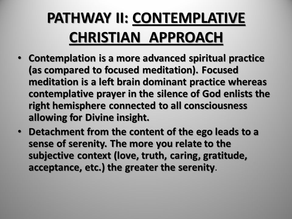 PATHWAY II: CONTEMPLATIVE CHRISTIAN APPROACH