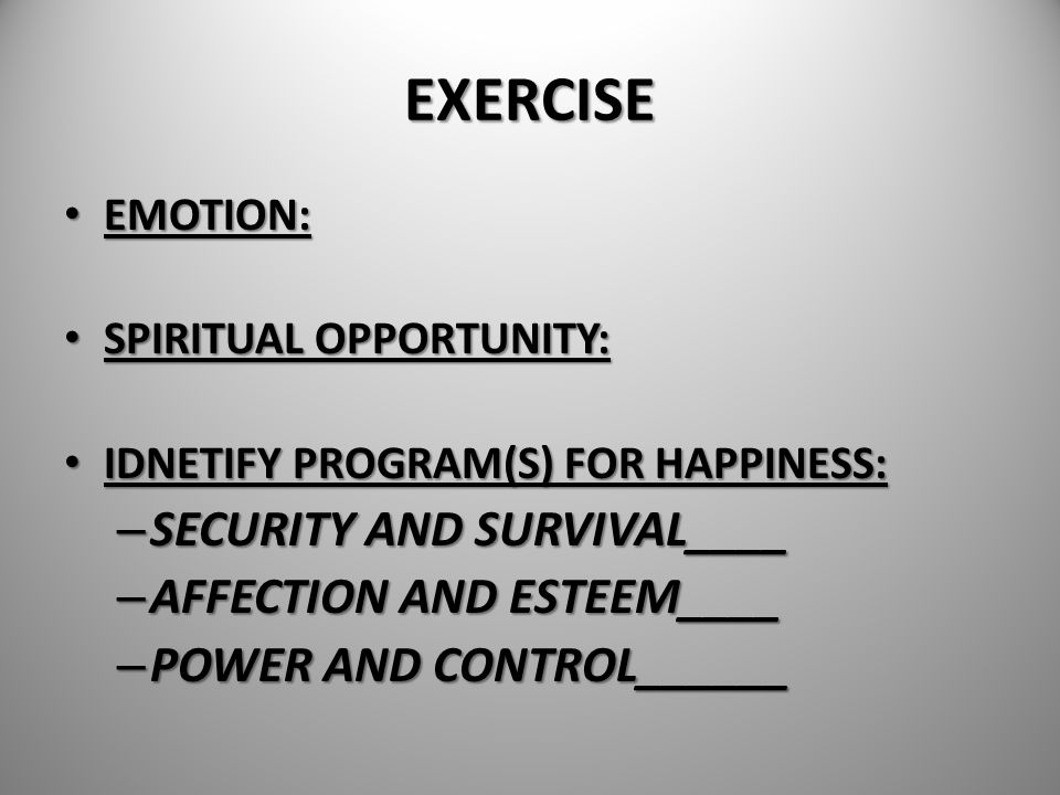 EXERCISE SECURITY AND SURVIVAL____ AFFECTION AND ESTEEM____