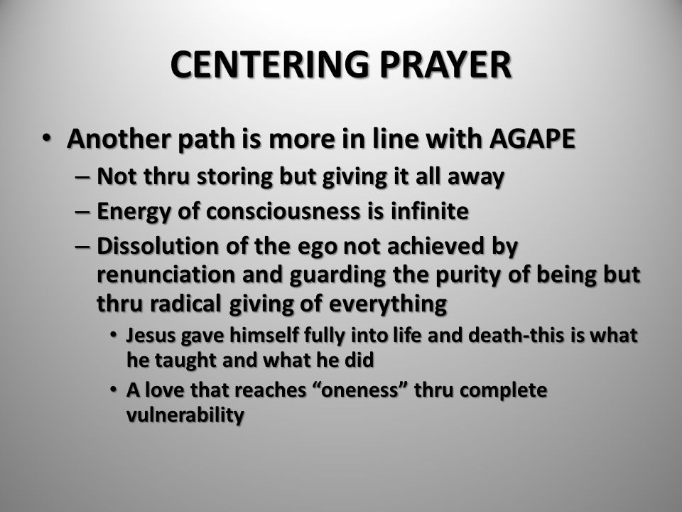 CENTERING PRAYER Another path is more in line with AGAPE