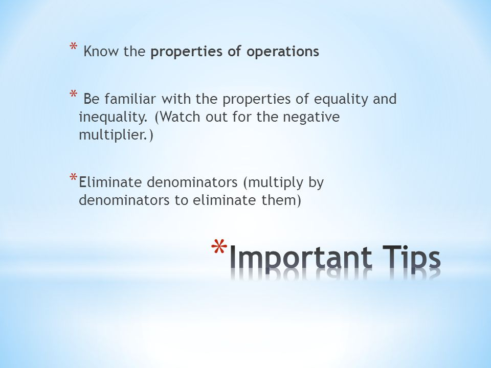 Important Tips Know the properties of operations