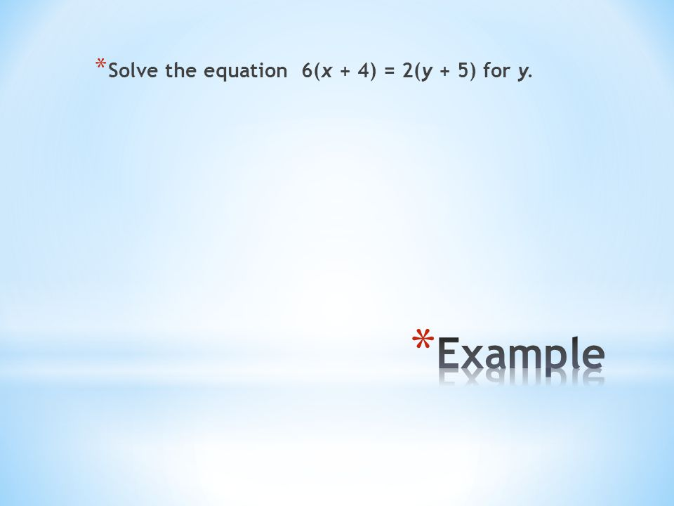 Solve the equation 6(x + 4) = 2(y + 5) for y.