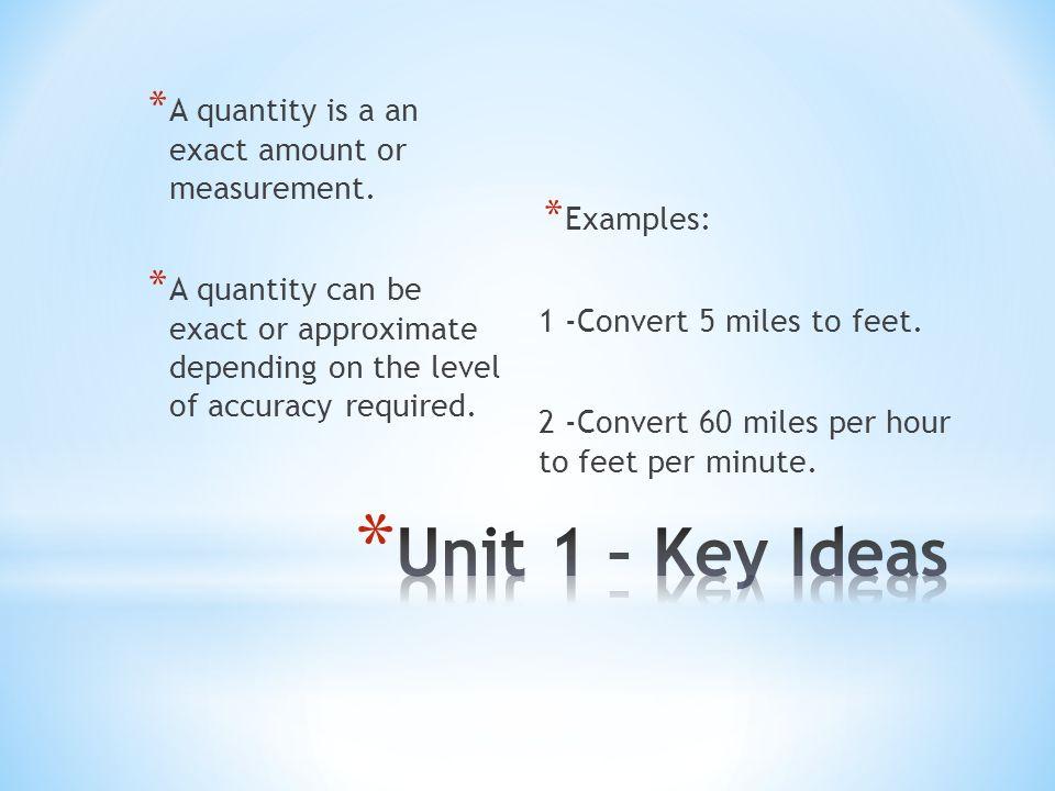 Unit 1 – Key Ideas A quantity is a an exact amount or measurement.