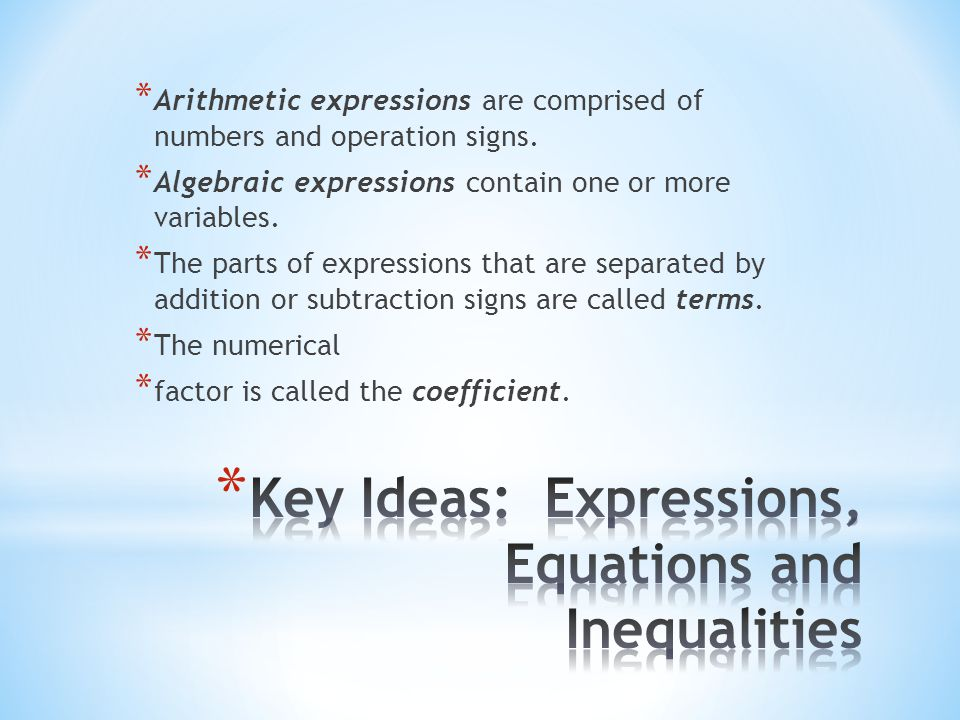 Key Ideas: Expressions, Equations and Inequalities