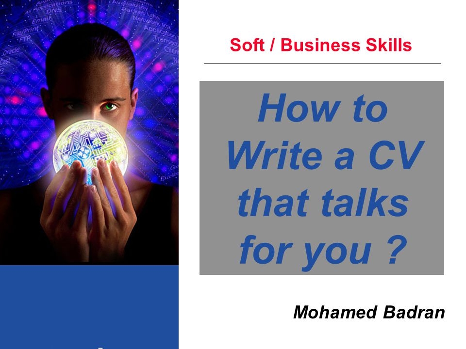 How to Write a CV that talks for you