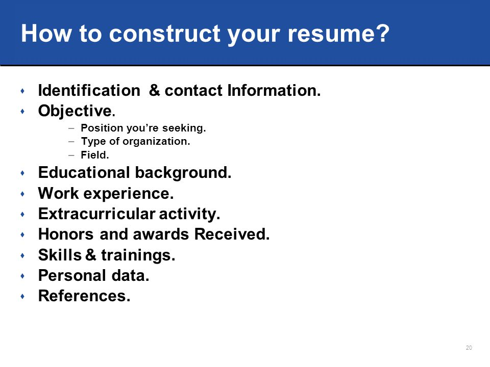 How to construct your resume