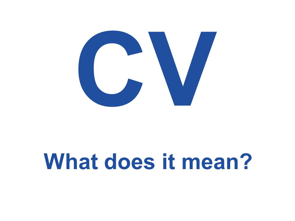 CV What does it mean