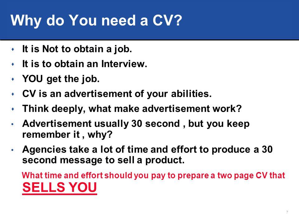 Why do You need a CV It is Not to obtain a job.