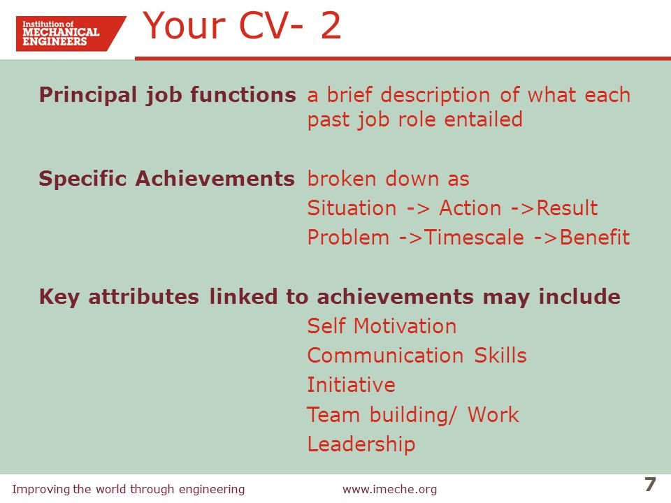 Your CV- 2 Principal job functions a brief description of what each past job role entailed. Specific Achievements broken down as.