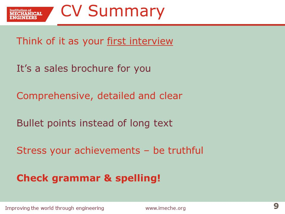 CV Summary Think of it as your first interview