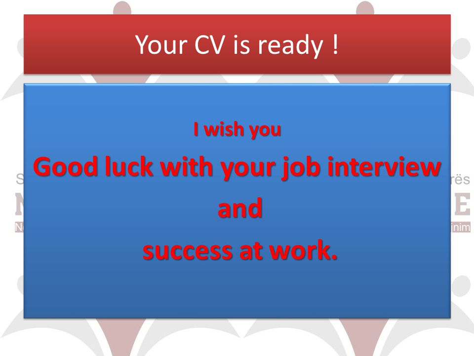 Good luck with your job interview