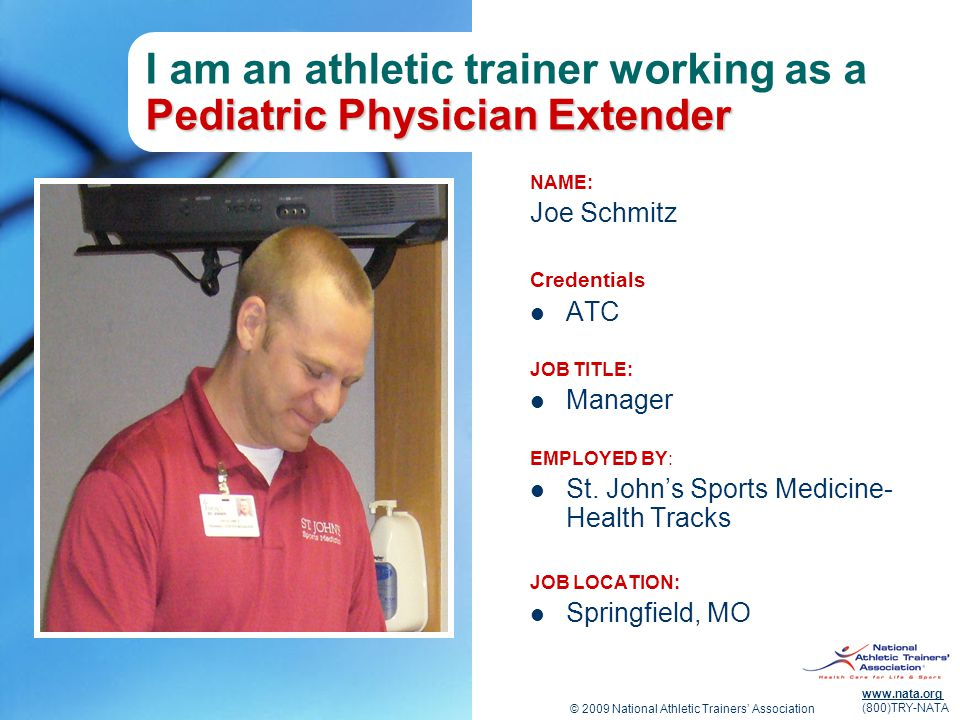 I am an athletic trainer working as a Pediatric Physician Extender