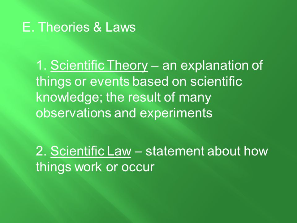 E. Theories & Laws 1.