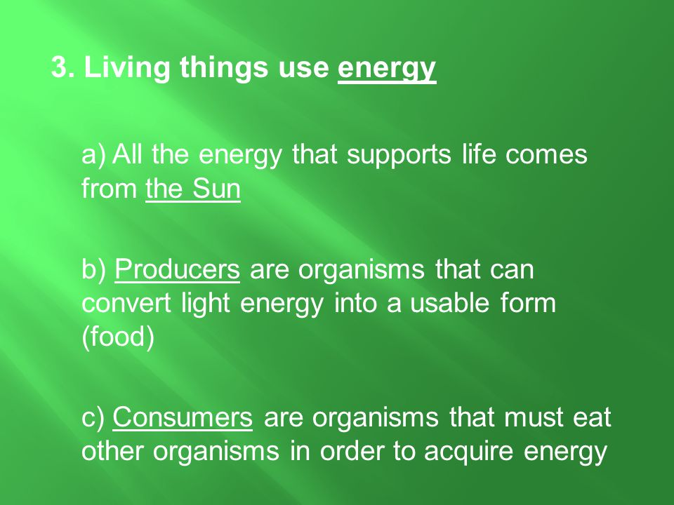 3. Living things use energy