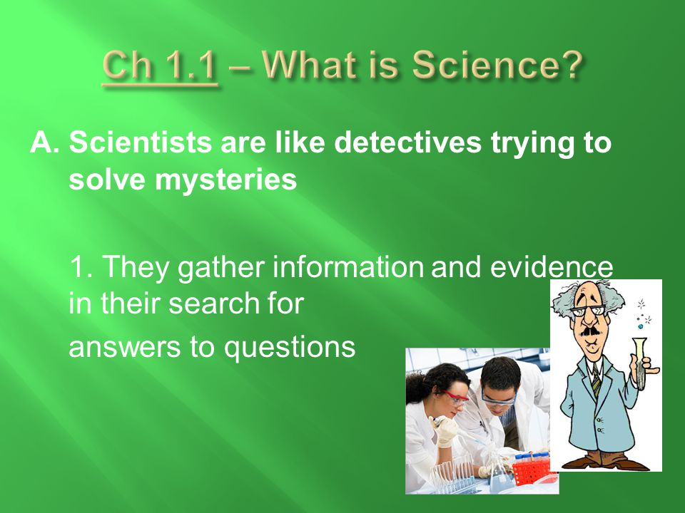 Ch 1.1 – What is Science