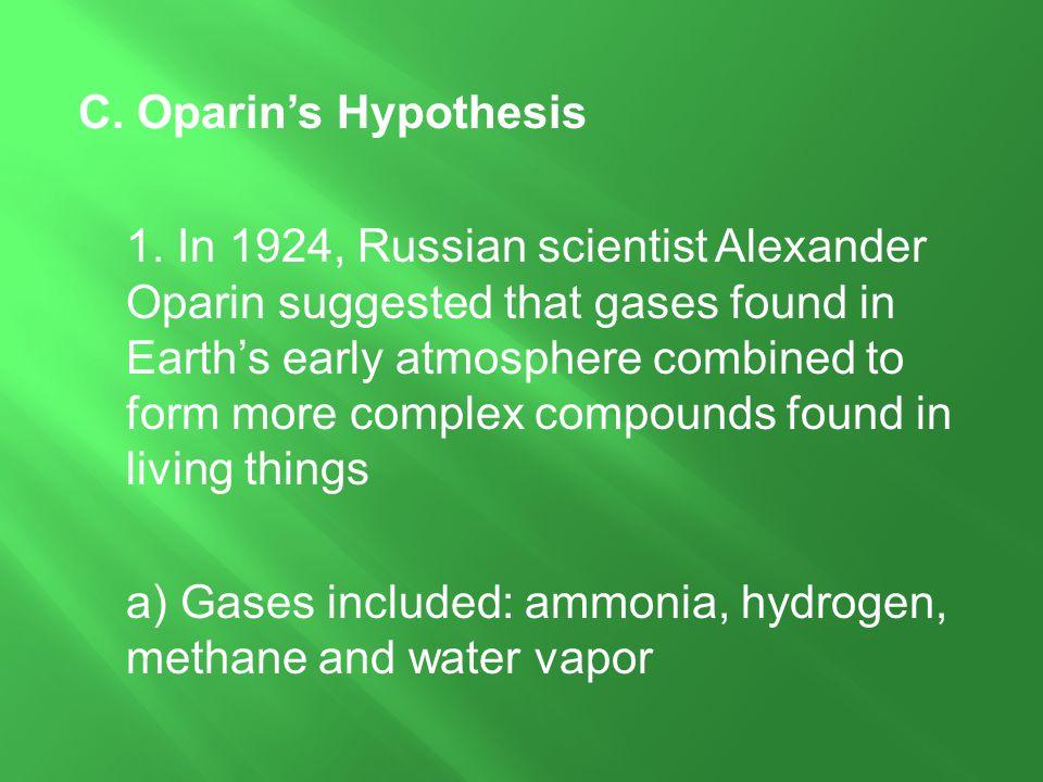 C. Oparin's Hypothesis 1.