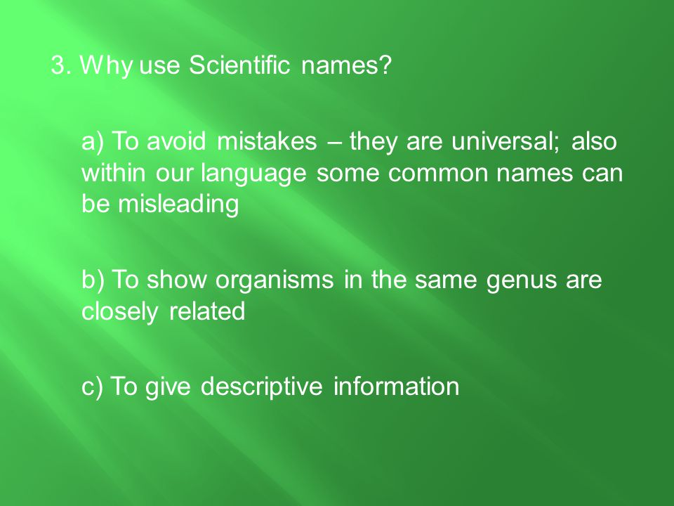 3. Why use Scientific names