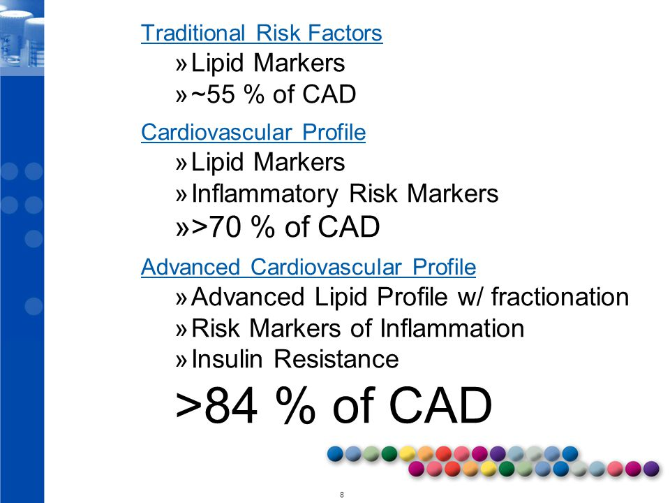 >84 % of CAD >70 % of CAD Lipid Markers ~55 % of CAD