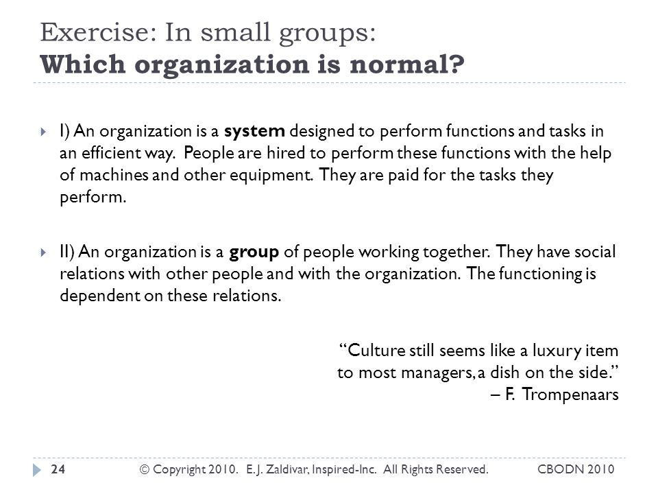 Exercise: In small groups: Which organization is normal