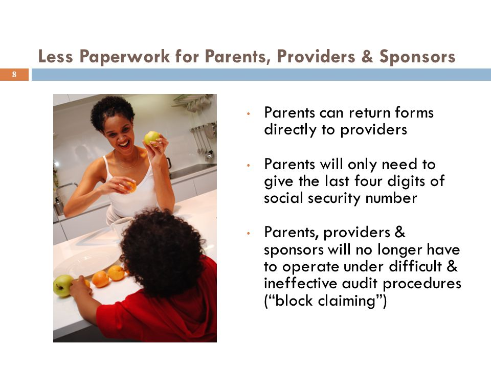 Less Paperwork for Parents, Providers & Sponsors